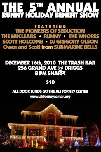 5th Annual Holiday Benefit Show @ The Trash Bar w/ The Pioneers of Seduction, The Nuclears, The Whores, Scott Holcomb, Owen & Scott - 12.16.2010